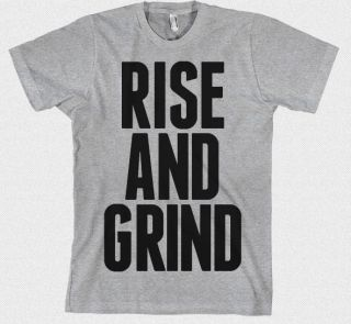 American Apparel RISE AND GRIND T Shirts ONLY $14.99 With FREE