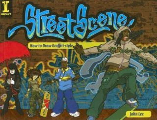 Street Scene How to Draw Graffiti Style by John Lee 2007, Paperback