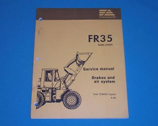 FIAT ALLIS FR35 Wheel Loader Service Brakes Air System Manual 1985