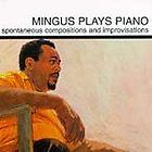 Mingus Plays Piano by Mingus, Charles