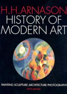 History of Modern Art Painting, Sculpture, Architecture, Photography
