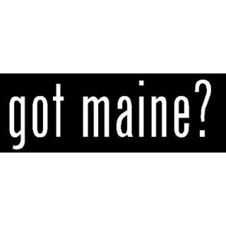 8 White Vinyl Die Cut Got Maine? Decal Sticker for Any