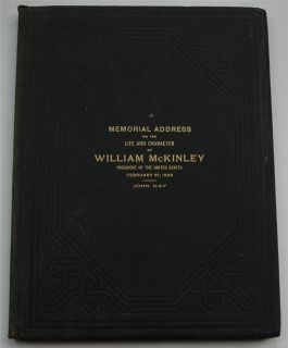 RARE 1903 Memorial Address on Life Character of William McKinley by John Hay