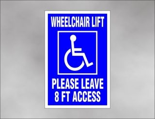 Lift Decal Leave 8 Feet Access for Handicap Disability Lift Van